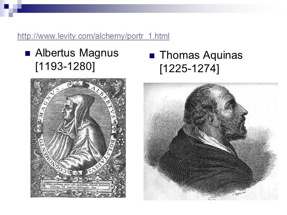Albertus Magnus [1193-1280] Thomas Aquinas [1225-1274]